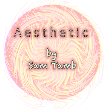 """Aesthetic"" by Sam Tamb"