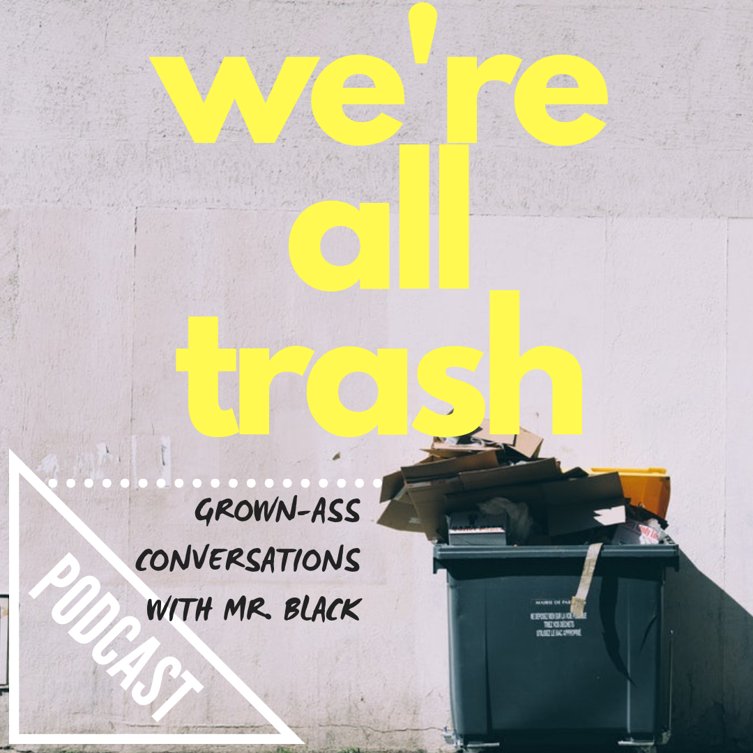 We're All Trash Podcast