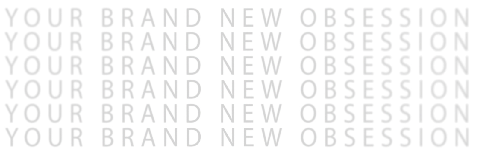 Your Brand New Obsession Store