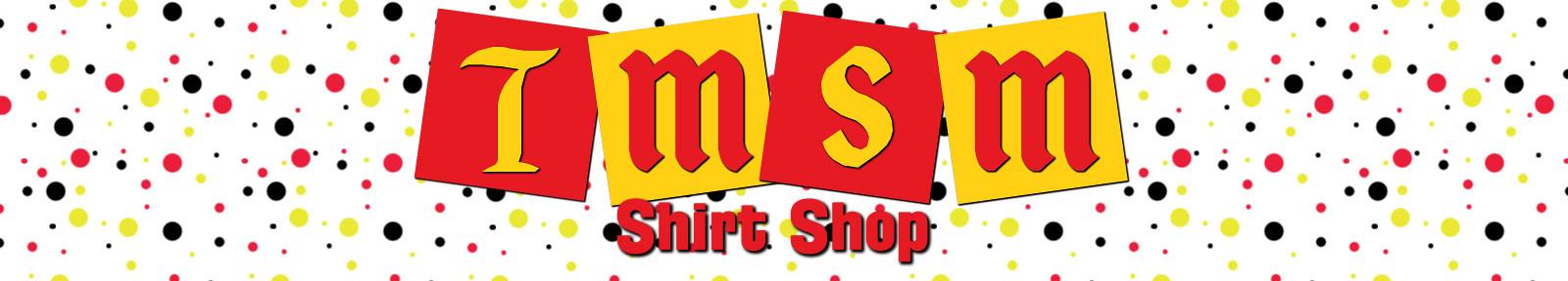 TMSM Shirt Shop Store