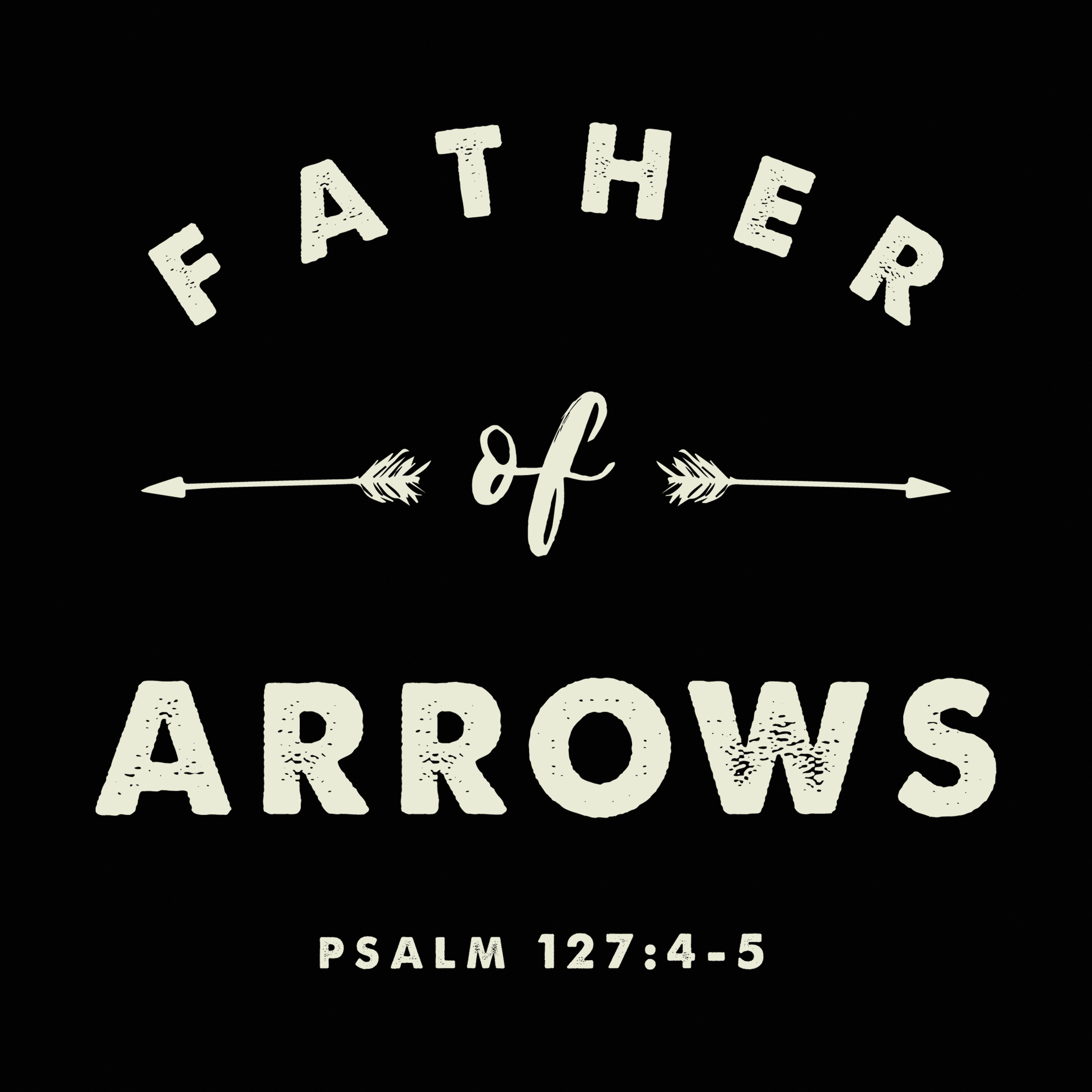 FATHER OF ARROWS