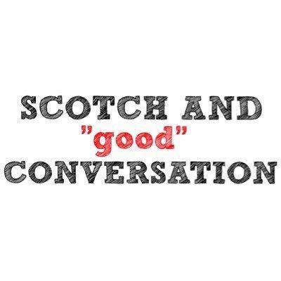 "SCOTCH AND ""good' CONVERSATION"