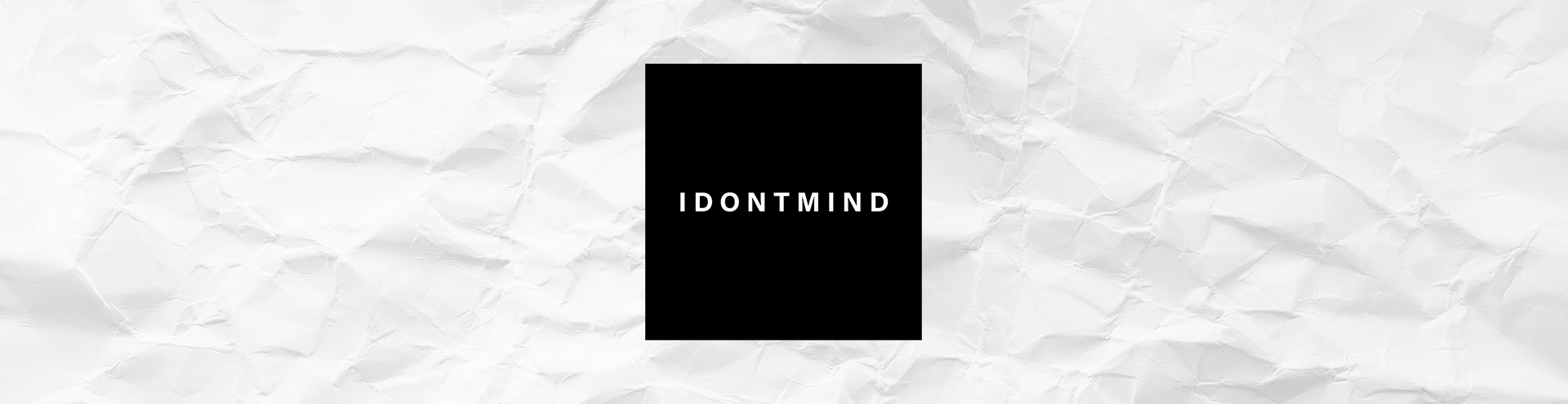 THE IDONTMIND STORE  Store