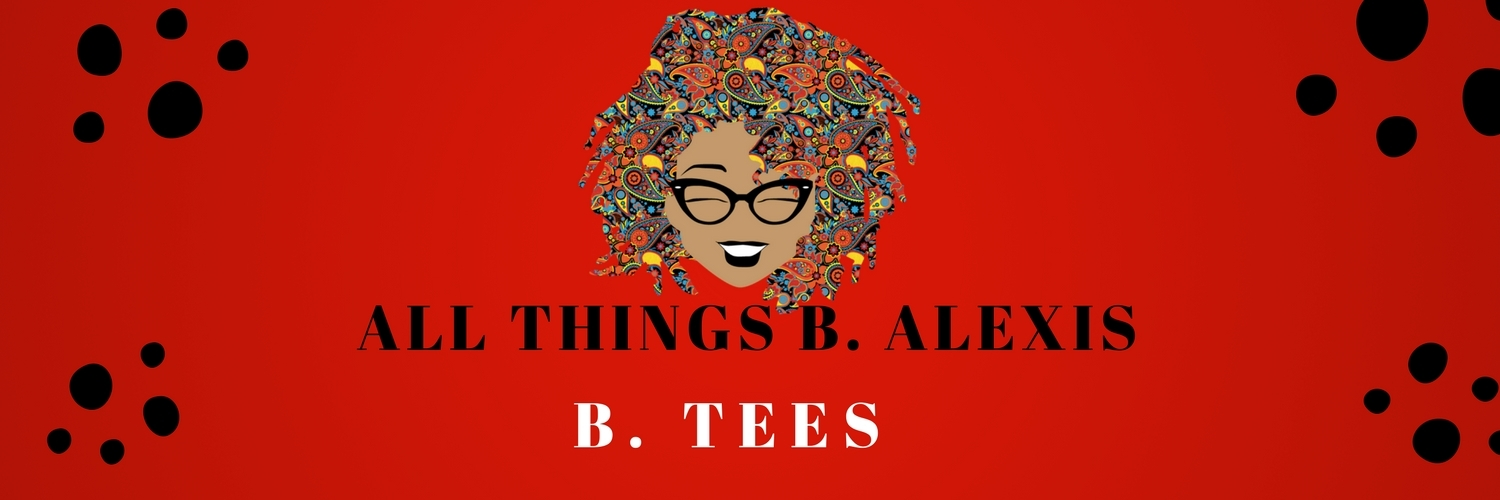 All Things B. Alexis  Store