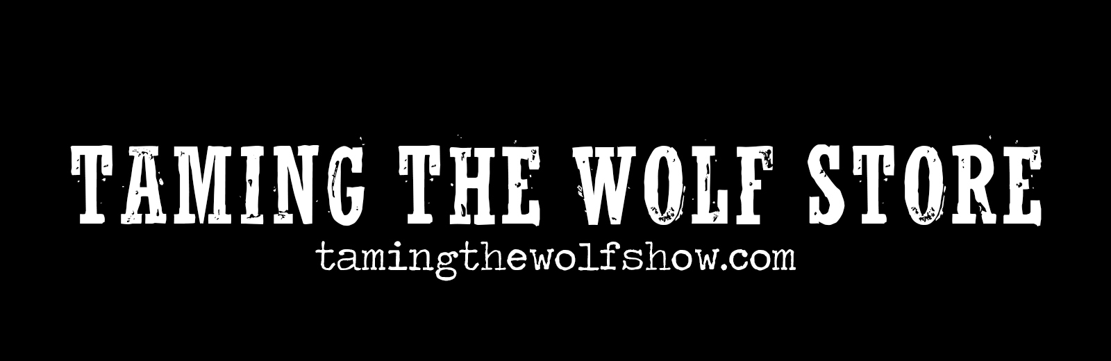 Taming The Wolf Show Store Store