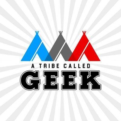 A Tribe Called Geek